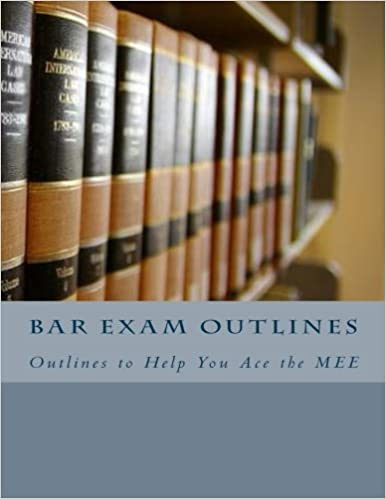 Bar Exam Outlines: Outlines to Help You Ace the MEE: John Risvold