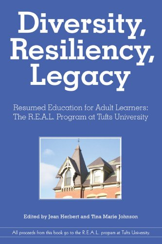 Diversity, Resiliency, And Legacy: The Lives Of Adult Students At Tufts University