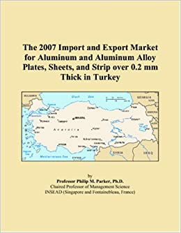 The 2007 Import and Export Market for Aluminum and Aluminum Alloy Plates, Sheets, and Strip over 0.2 mm Thick in Turkey