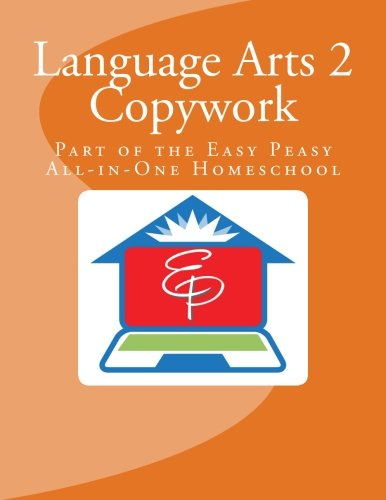 Language Arts 2 Copywork: Part of the Easy Peasy All-in-One Homeschool