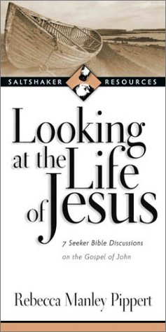 Download Looking at the Life of Jesus: 7 Seeker Bible Discussions on the Gospel of John (Saltshaker Resources Saltshaker Resources) ebook