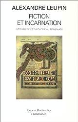 Fiction et incarnation: Litterature et theologie au Moyen Age (Idees et recherches) (French Edition)