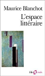 L'espace littéraire, Blanchot, Maurice (1907-2003)