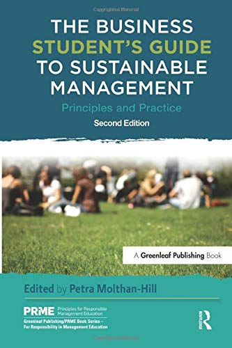 The Business Student's Guide To Sustainable Management  The Principles For Responsible Management Education Series