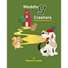 Wedding Crashers by Richard O. Drake: A Children's Book Full of Fun!