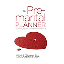 The Premarital Planner: Your Complete Legal Guide to a Perfect Marriage