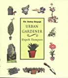 Urban Gardener, Thompson Elspeth, 0752826999