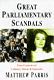 Great Parliamentary Scandals, Matthew Parris, 1861051522