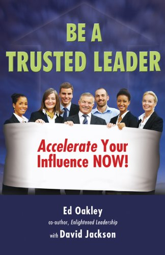 Amazon be a trusted leader accelerate your influence now be a trusted leader accelerate your influence now by oakley ed fandeluxe PDF