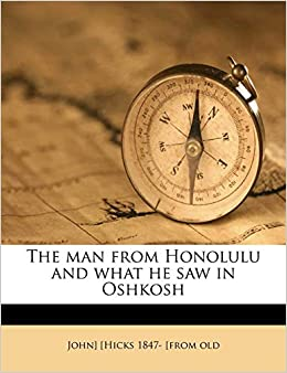 Amazon In Buy The Man From Honolulu And What He Saw In Oshkosh Book Online At Low Prices In India The Man From Honolulu And What He Saw In Oshkosh Reviews The modern honolulu offers a contemporary luxury experience overlooking waikiki beach. amazon in