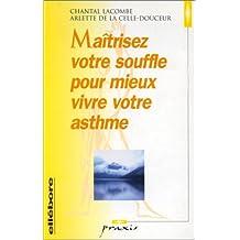 Maîtrisez Votre Souffle Pour Mieux Vivre Votre Asthme