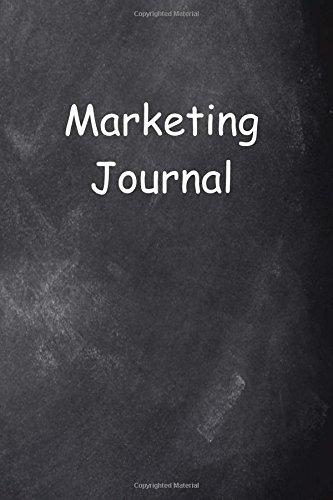 Read Online Marketing Journal Chalkboard Design: (Notebook, Diary, Blank Book) (Career Journals Notebooks Diaries) pdf epub