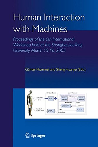 Human Interaction with Machines: Proceedings of the 6th International Workshop held at the Shanghai JiaoTong University, March 15-16, 2005
