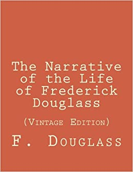 The Narrative of the Life of Frederick Douglass: (Vintage