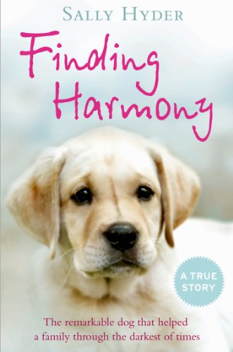 Finding Harmony: The remarkable dog that helped a family through the darkest of times cover