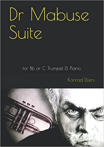 Dr Mabuse Suite: for Bb or C Trumpet & Piano