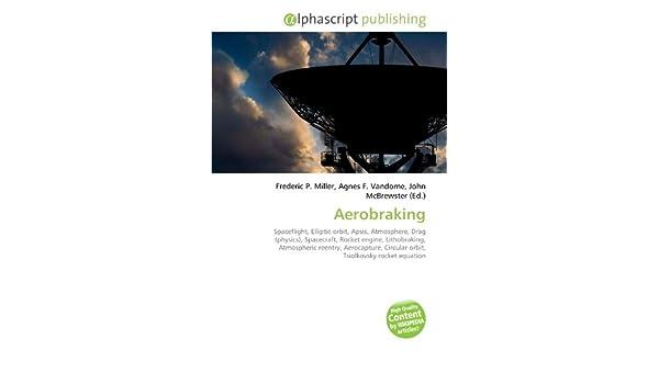 Aerobraking: Amazon.es: Miller, Frederic P, Vandome, Agnes F, McBrewster, John: Libros en idiomas extranjeros