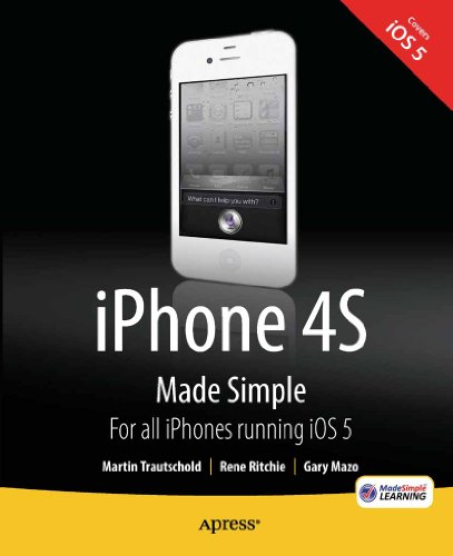 iPhone 4S Made Simple: For iPhone 4S and Other iOS 5 Enabled iPhones