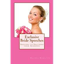 Exclusive Bride Speeches: Speeches to Spellbind your Audience