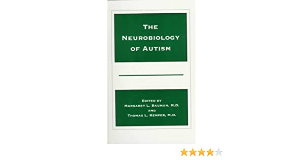 Autism Expert Dr Margaret L Bauman To >> The Neurobiology Of Autism The Johns Hopkins Series In Psychiatry