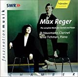 Max Reger: The Complete Works for Clarinet and Piano- Sonata in B-flat Major, Op. 107 / Sonata In A-flat Major, Op. 49, No. 1 / Sonata in F Sharp Minor, Op. 49, No. 2 / Albumblatt  E Flat Major / Romance in G Major / Tarantella in G Minor
