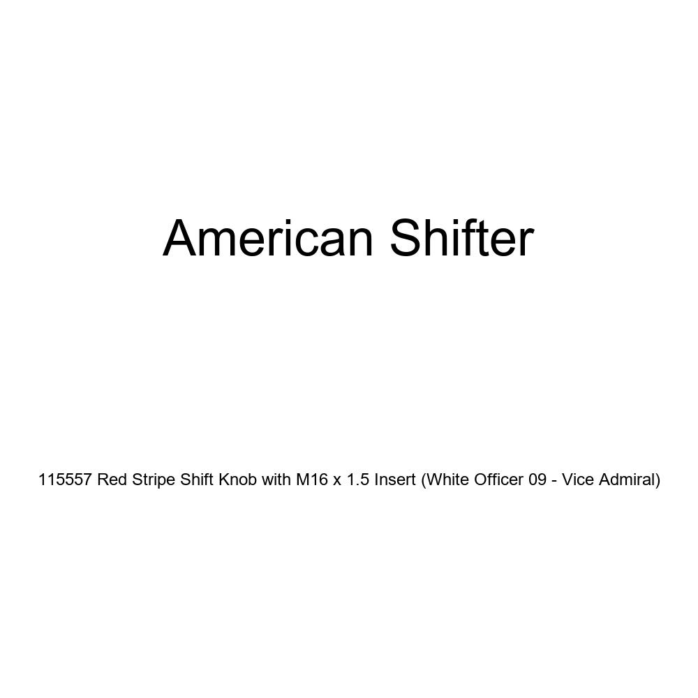 White Officer 09 - Vice Admiral American Shifter 115557 Red Stripe Shift Knob with M16 x 1.5 Insert
