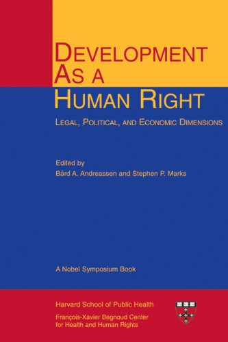 Development As a Human Right: Legal, Political, and Economic Dimensions (Harvard Series on Health and Human Rights) pdf epub