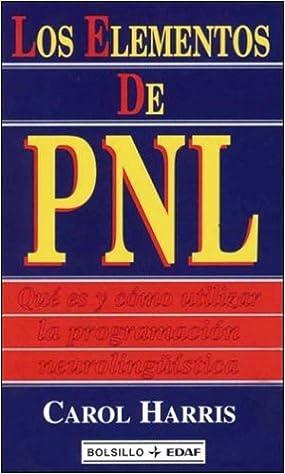 Laden Sie E-Books kostenlos im PDF-Format herunter Los Elementos De Pnl (Spanish Edition) iBook