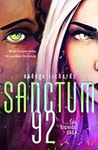 Sanctum 92 (The Bionics Saga)