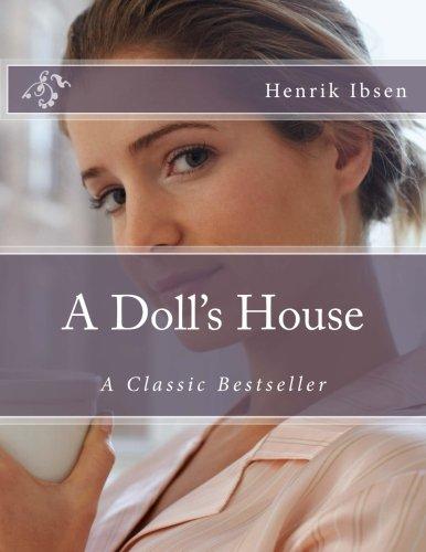 La Casa De un muñeca: Un clásico BESTSELLER (Classic Libros)