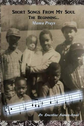 Short Songs From My Soul - The Beginning: Mama Prays (Volume 1)