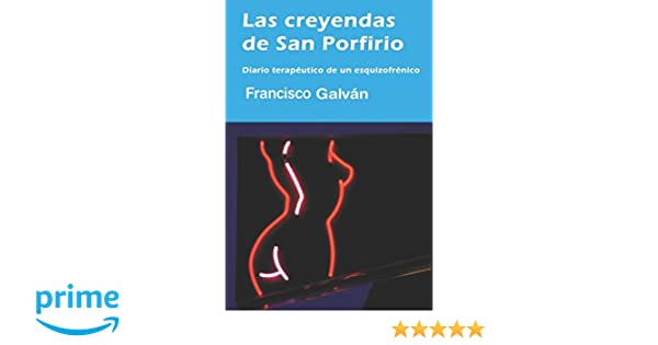Amazon.com: Las creyendas de San Porfirio (Spanish Edition) (9781520234915): Francisco Galván: Books