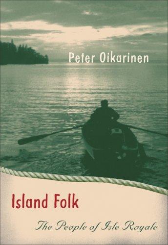 Island Folk: The People of Isle Royale (Fesler-Lampert Minnesota Heritage Book) -
