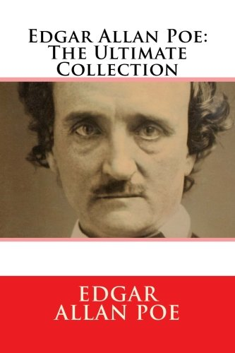 Edgar Allan Poe: The Ultimate Collection
