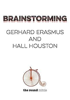Brainstorming by [Erasmus, Gerhard, Houston, Hall]