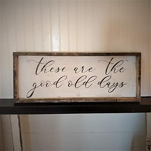 (Rustic and distressed These are the good old days sign/wood trimmed/farmhouse decor/bedroom decor)
