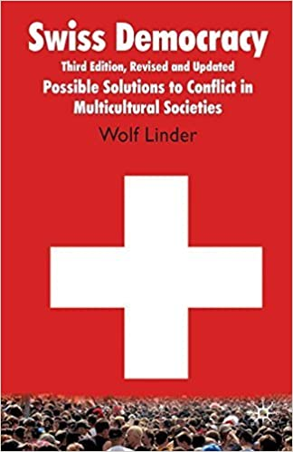 Swiss Democracy: Possible Solutions to Conflict in Multicultural Societies by W. Linder (2010-04-14)