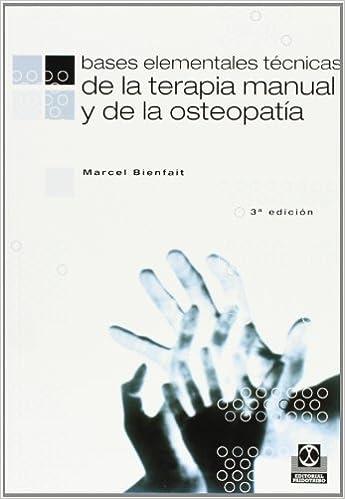 Bases Elementales - Tecnicas De La Terapia Manual por Marcel Bienfait