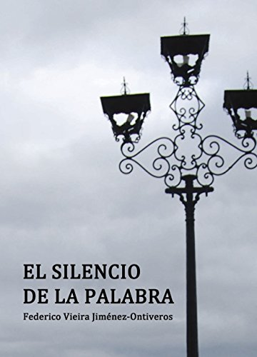 El Silencio de la Palabra de [Vieira Jiménez-Ontiveros, Federico]