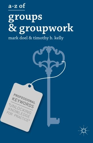 A-Z of Groups and Groupwork (Professional Keywords)