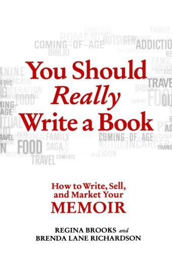 You Should Really Write a Book: How to Write, Sell, and Market Your Memoir