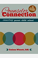 Counselor Connection: Connecting Parent-Child-School Paperback