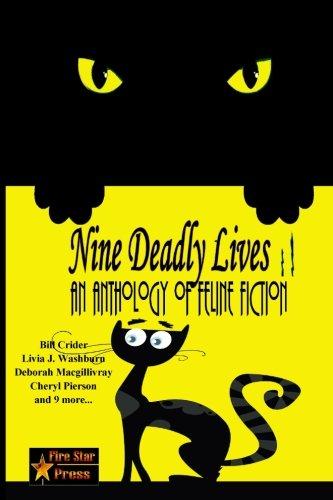 Nine Deadly Lives: An Anthology of Feline Fiction