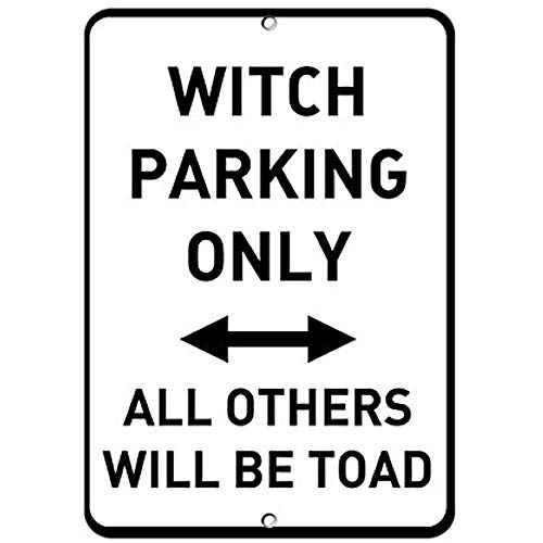 (Witch Parking Only All Other Will Be Toad Parking Sign Aluminum Metal Sign)