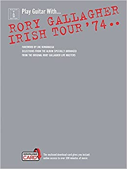 Book Play Guitar with Rory Gallagher: Irish Tour 74 (Book & Download Card) by Rory Gallagher (8-Jan-2015)