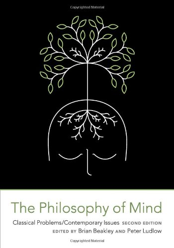 The Philosophy of Mind: Classical Problems/Contemporary Issues (A Bradford Book)