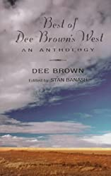 Best of Dee Brown's West: An Anthology