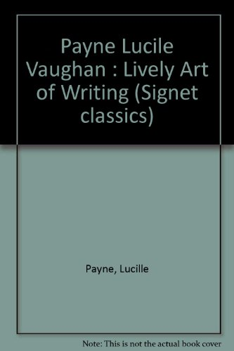 The Lively Art of Writing (Signet classics)