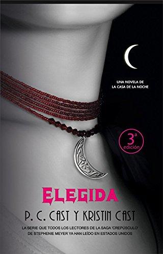 Elegida / Chosen (La Casa De La Noche / House of Night) (Spanish Edition)