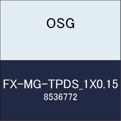 OSG エンドミル FX-MG-TPDS_1X0.15 商品番号 8536772